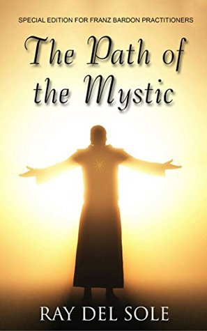 The Path of the Mystic: Special Edition for Franz ...