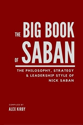 The Big Book Of Saban: The Philosophy, Strategy & ...