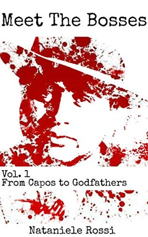 Meet The Bosses: From Capos to Godfathers