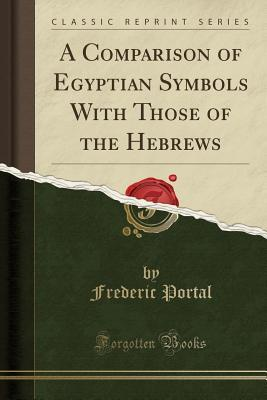 A Comparison of Egyptian Symbols with Those of the...