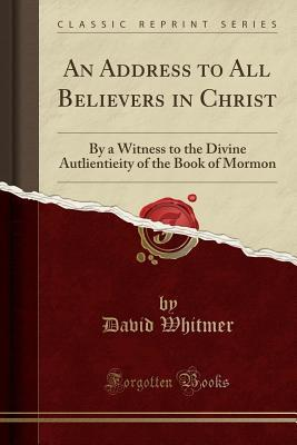 An Address to All Believers in Christ: By a Witnes...