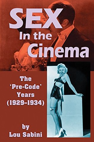 Sex In the Cinema: The 'Pre-Code' Years (1929-...