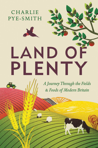 Land of Plenty: A Journey Through the Fields and F...