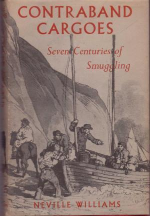 Contraband Cargoes: Seven Centuries of Smuggling