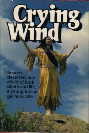 Crying Wind: Beaten, Deserted, and Afraid of Both ...