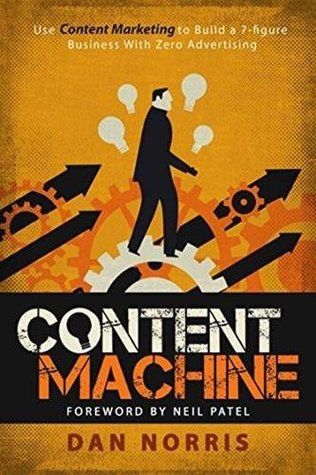 Content Machine: Use Content Marketing to Build a ...