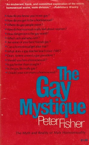 The Gay Mystique: The Myth And Reality Of Male Hom...