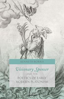 Visionary Spenser and the Poetics of Early Modern ...