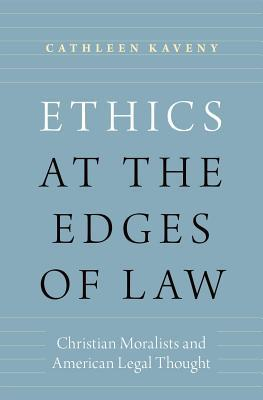 Ethics at the Edges of Law: Christian Moralists an...