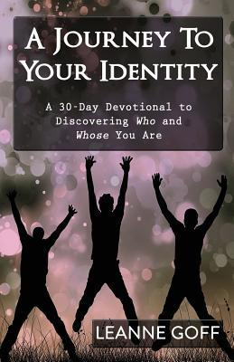 A Journey to Your Identity: A 30-Day Devotional to...