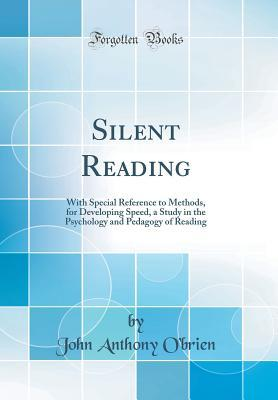 Silent Reading: With Special Reference to Methods,...