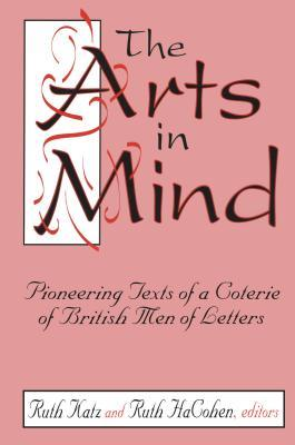 The Arts in Mind: Pioneering Texts of a Coterie of...