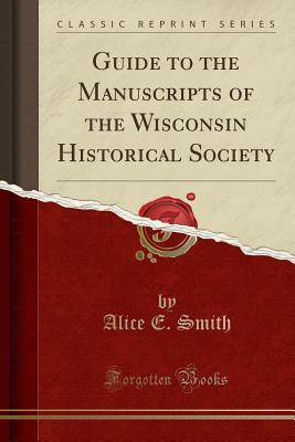 Guide to the Manuscripts of the Wisconsin Historic...