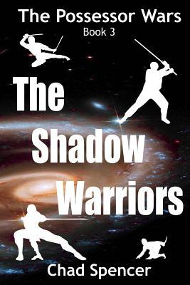 The Shadow Warriors: The Possessor Wars: Book 3
