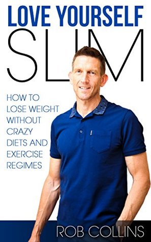 Love yourself Slim : How to lose weight without cr...