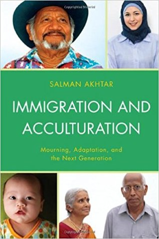 Immigration and Acculturation: Mourning, Adaptatio...