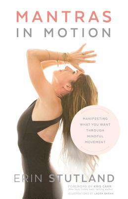 Mantras in Motion: Using Mantra and Movement to Ge...