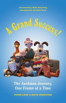 A Grand Success!: The People and Characters Who Cr...